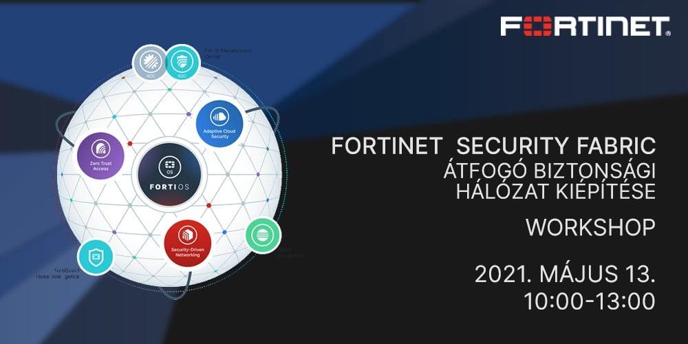 Fortinet Security Fabric – Átfogó biztonsági hálózat kiépítése - Workshop